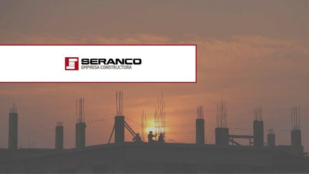 1. La empresa de construcción Seranco Seranco es una empresa constructora con más de 25 años de experiencia en la ejecució...