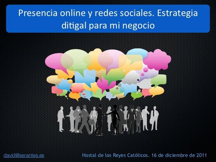 Presencia)online)y)redes)sociales.)Estrategia)                di2gal)para)mi)negociodavid@serantes.es     Hostal de los Re...