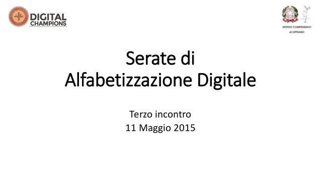 Serate di Alfabetizzazione Digitale Terzo incontro 11 Maggio 2015