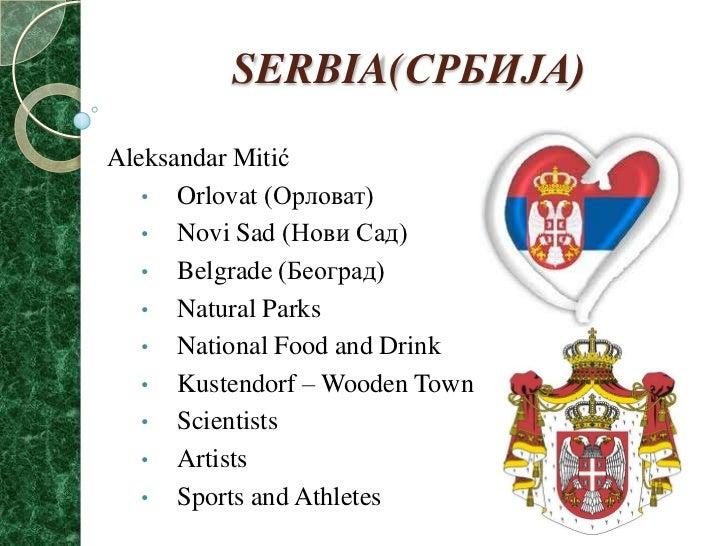SERBIA(СРБИЈА)<br />AleksandarMitić<br /><ul><li>Orlovat(Орловат)