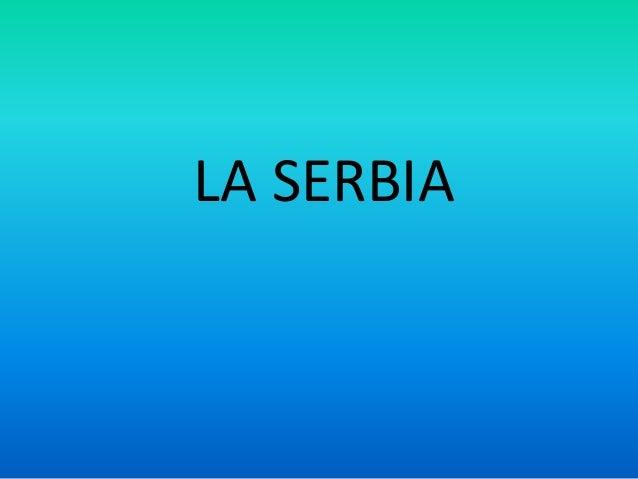 LA SERBIA