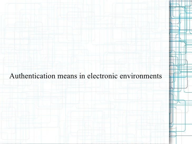Authentication means in electronic environments