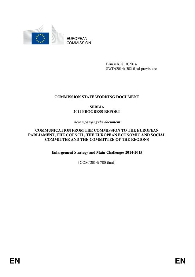 EN EN EUROPEAN COMMISSION Brussels, 8.10.2014 SWD(2014) 302 final provisoire COMMISSION STAFF WORKING DOCUMENT SERBIA 2014...