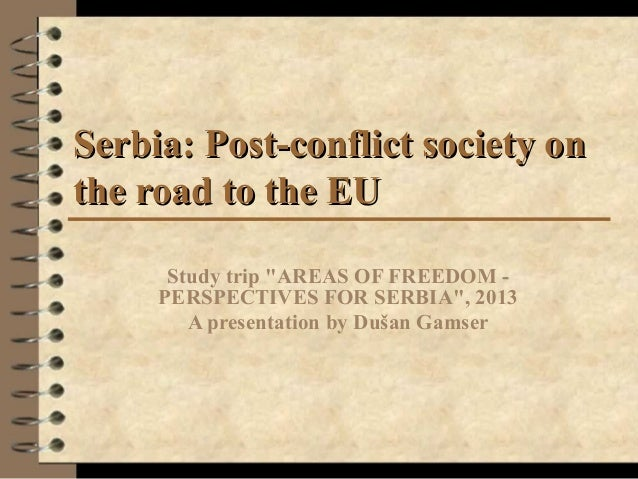 """Serbia: Post-conflict society onSerbia: Post-conflict society onthe road to the EUthe road to the EUStudy trip """"AREAS OF F..."""