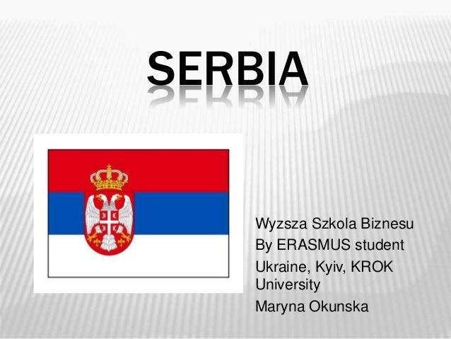 SERBIA Wyzsza Szkola Biznesu By ERASMUS student Ukraine, Kyiv, KROK University Maryna Okunska