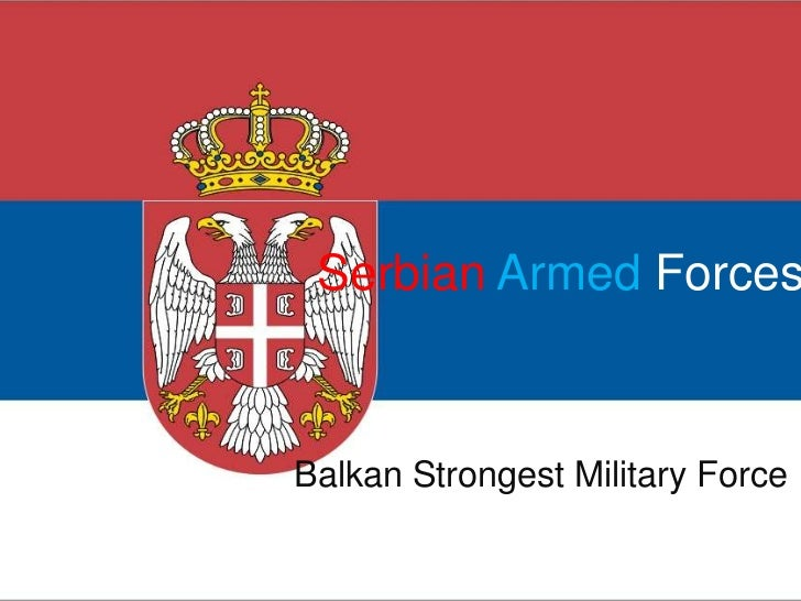 SerbianArmedForces<br />Balkan Strongest Military Force<br />