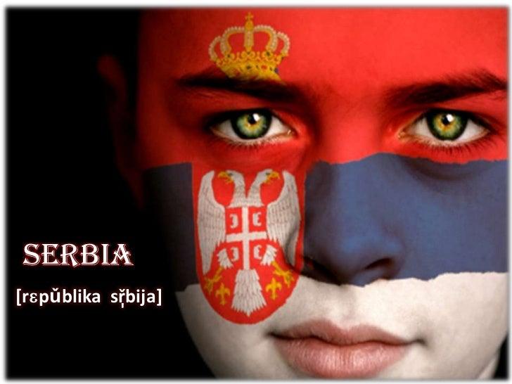 Serbia[rɛpǔblika sř̩bija]