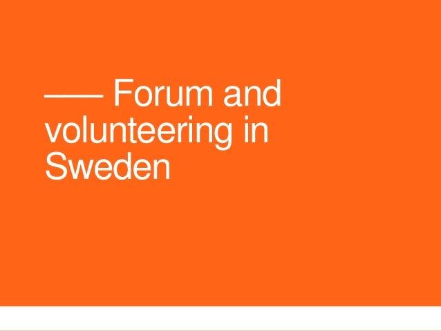 ––– Forum and volunteering in Sweden