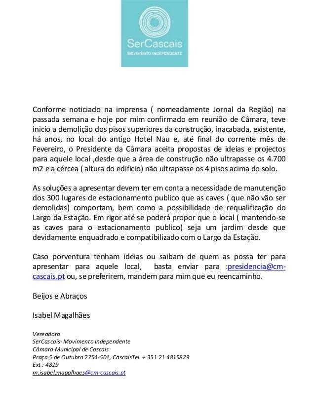 Conforme noticiado na imprensa ( nomeadamente Jornal da Região) na passada semana e hoje por mim confirmado em reunião de ...