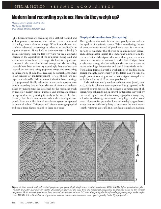 888 The Leading Edge July 2008 Modern land recording systems: How do they weigh up? As hydrocarbons are becoming more diffic...