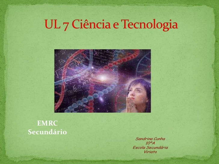 EMRC<br />Secundário <br /> UL 7 Ciência e Tecnologia <br />