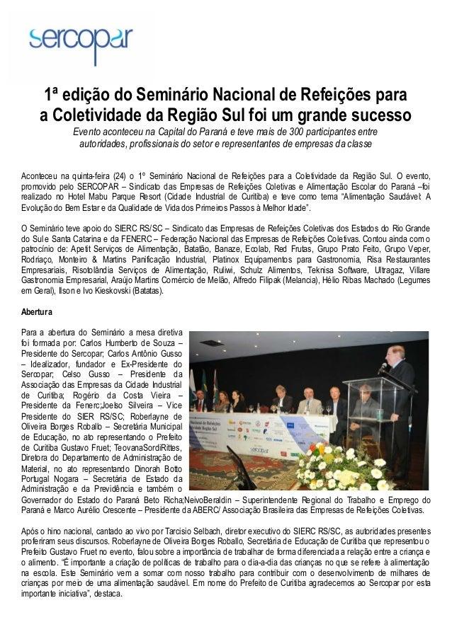 1ª edição do Seminário Nacional de Refeições para a Coletividade da Região Sul foi um grande sucesso Evento aconteceu na C...