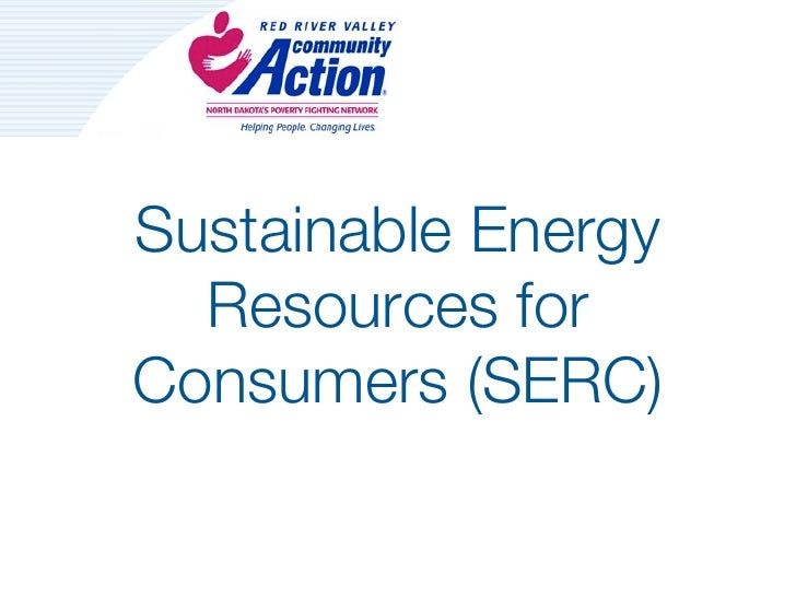 Sustainable Energy  Resources forConsumers (SERC)