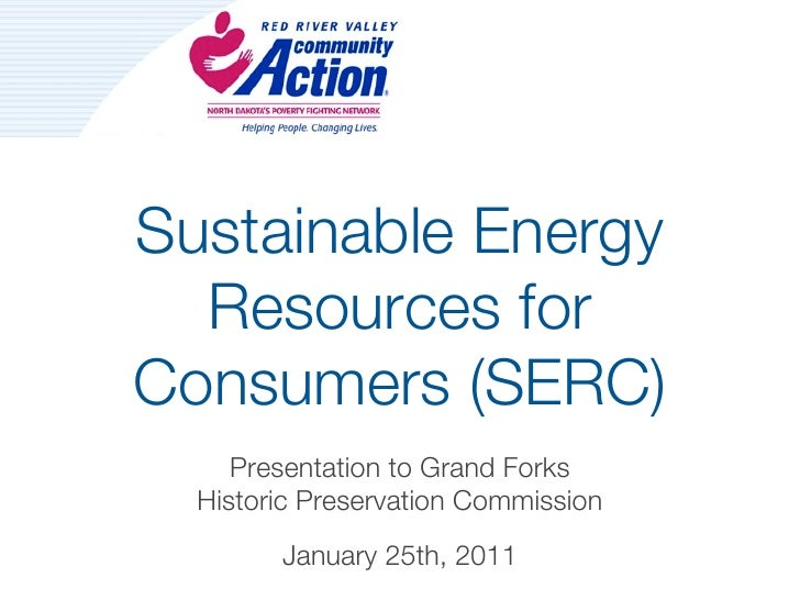 Sustainable Energy  Resources forConsumers (SERC)     Presentation to Grand Forks  Historic Preservation Commission       ...
