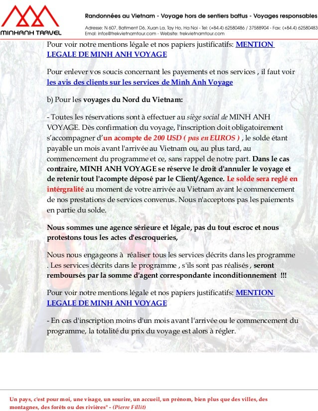 Pour voir notre mentions légale et nos papiers justificatifs: MENTIONLEGALE DE MINH ANH VOYAGEPour enlever vos soucis conc...