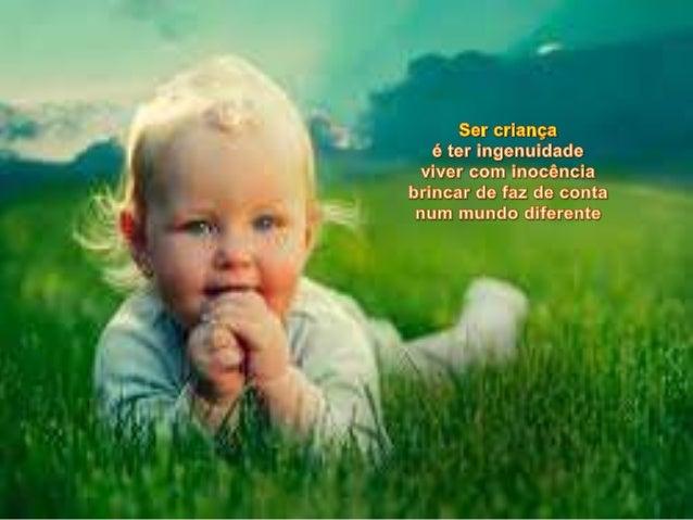 Ser Criança é: Ser Crianca E