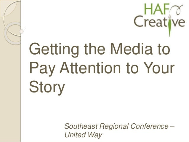 Southeast Regional Conference – United Way Getting the Media to Pay Attention to Your Story