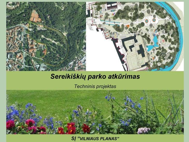 """SĮ """" VILNIAUS PLANAS"""" Sereikiškių parko atkūrimas Techninis projektas"""