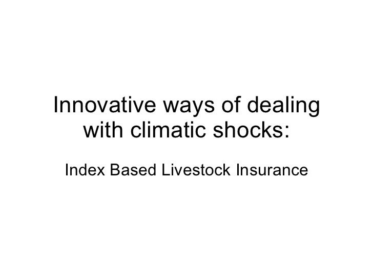 Innovative ways of dealing with climatic shocks: Index Based Livestock Insurance
