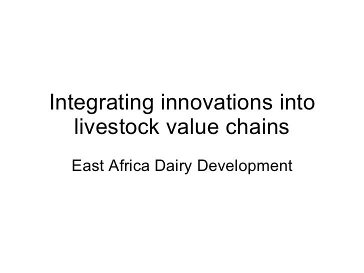 Integrating innovations into livestock value chains East Africa Dairy Development