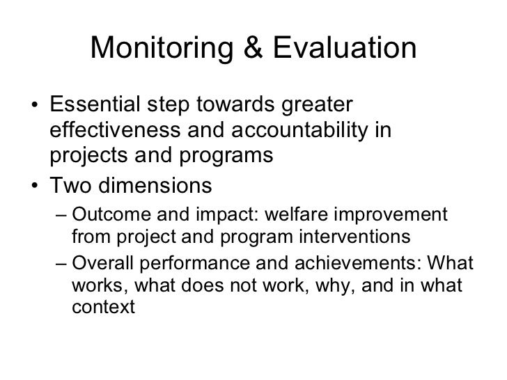 Monitoring & Evaluation <ul><li>Essential step towards greater effectiveness and accountability in projects and programs <...
