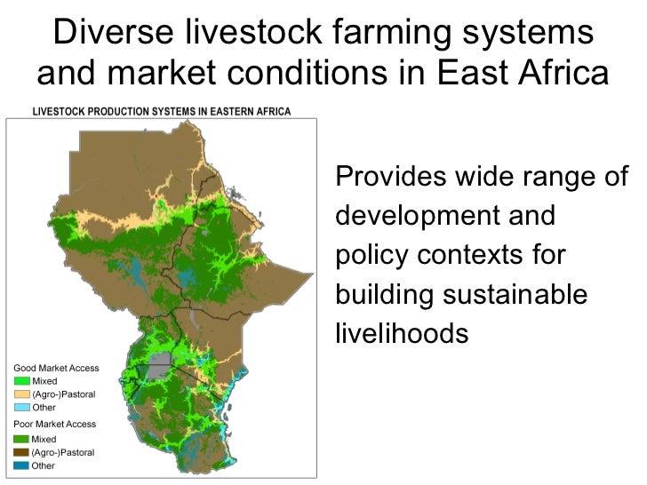 Diverse livestock farming systems and market conditions in East Africa <ul><li>Provides wide range of </li></ul><ul><li>de...