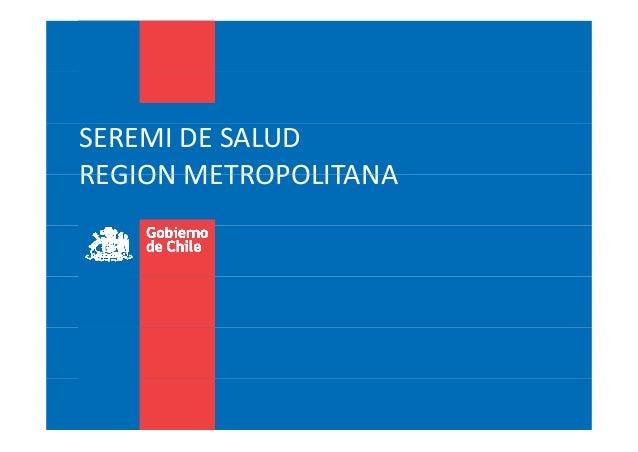 SEREMIDESALUD REGION METROPOLITANAREGIONMETROPOLITANA