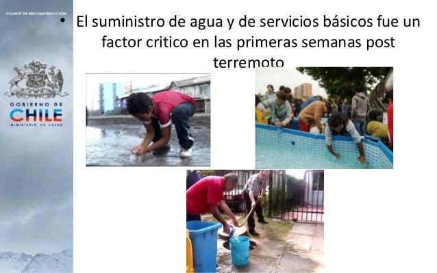 • El suministro de agua y de servicios básicos fue un factor critico en las primeras semanas post terremoto