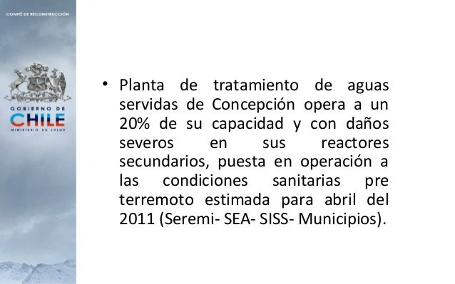 • Planta de tratamiento de aguas servidas de Concepción opera a un 20% de su capacidad y con daños severos en sus reactore...