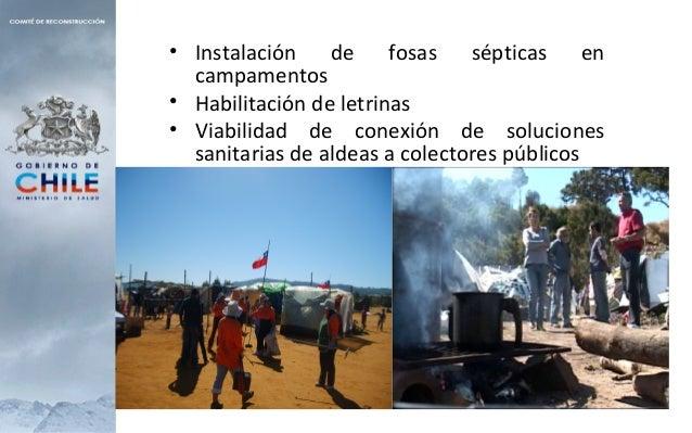 • Instalación de fosas sépticas en campamentos • Habilitación de letrinas • Viabilidad de conexión de soluciones sanitaria...