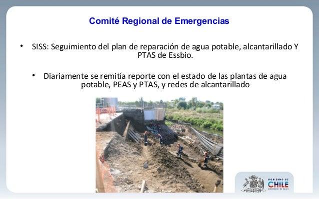 • SISS: Seguimiento del plan de reparación de agua potable, alcantarillado Y PTAS de Essbio. • Diariamente se remitía repo...