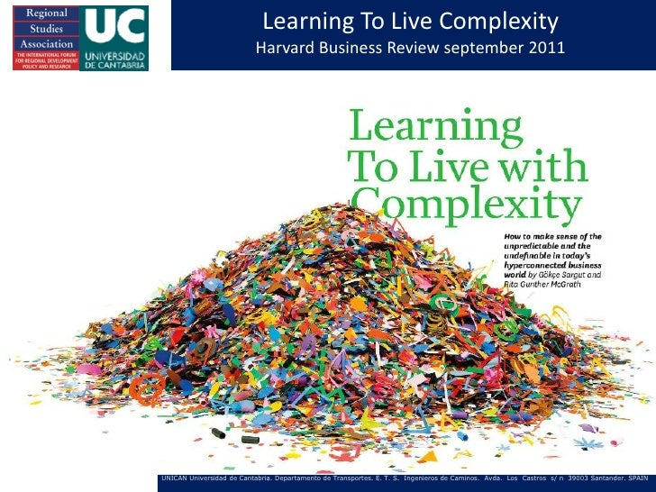 Learning To Live Complexity                          Harvard Business Review september 2011UNICAN Universidad de Cantabria...