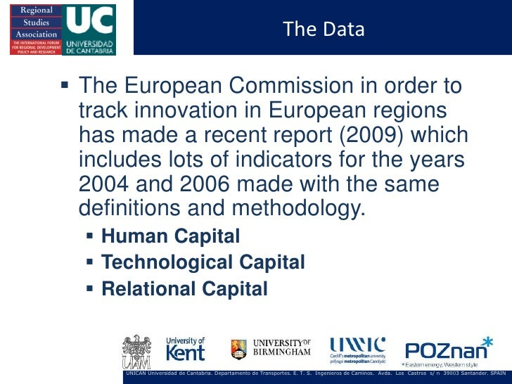 The Data The European Commission in order to  track innovation in European regions  has made a recent report (2009) which...