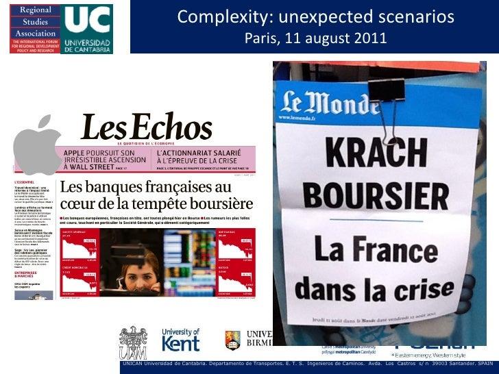 Complexity: unexpected scenarios                                             Paris, 11 august 2011UNICAN Universidad de Ca...