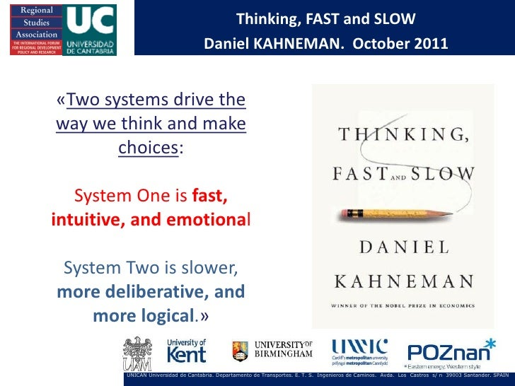 Thinking, FAST and SLOW                                    Daniel KAHNEMAN. October 2011«Two systems drive theway we think...
