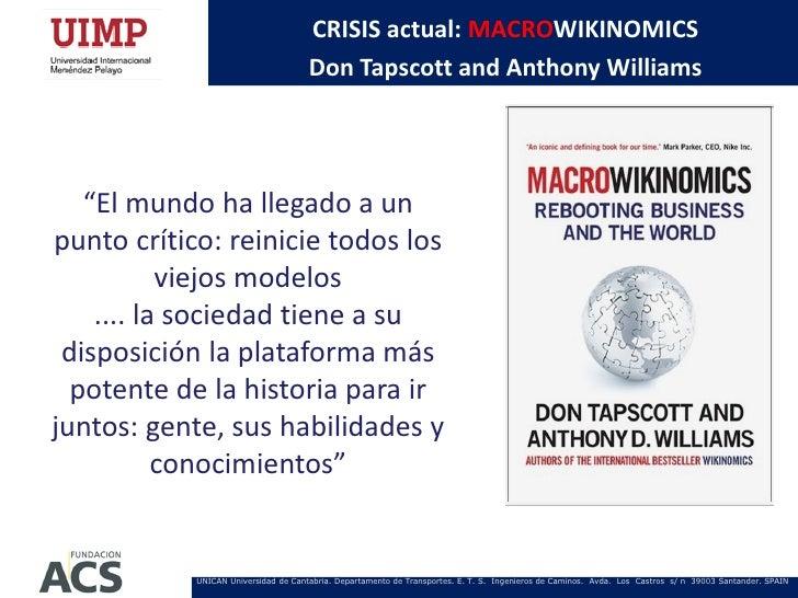 "CRISIS actual: MACROWIKINOMICS                                      Don Tapscott and Anthony Williams   ""El mundo ha llega..."