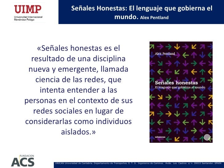 Señales Honestas: El lenguaje que gobierna el                                 mundo. Alex Pentland    «Señales honestas es...