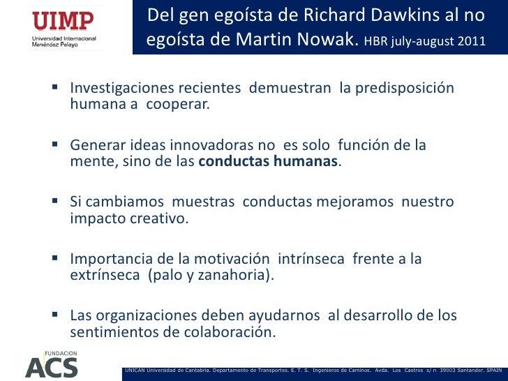 Del gen egoísta de Richard Dawkins al no                 egoísta de Martin Nowak. HBR july-august 2011 Investigaciones re...