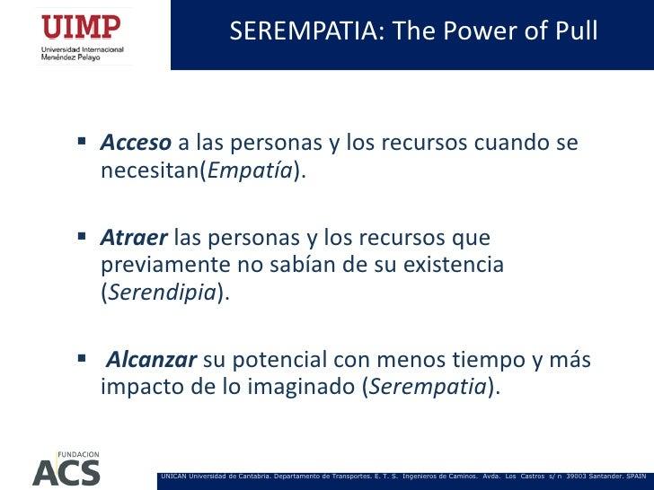 SEREMPATIA: The Power of Pull Acceso a las personas y los recursos cuando se  necesitan(Empatía). Atraer las personas y ...
