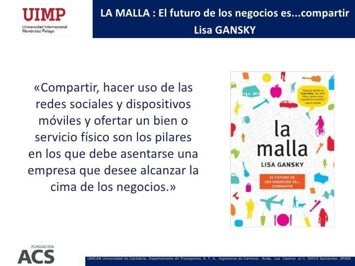 LA MALLA : El futuro de los negocios es...compartir                                    Lisa GANSKY «Compartir, hacer uso d...