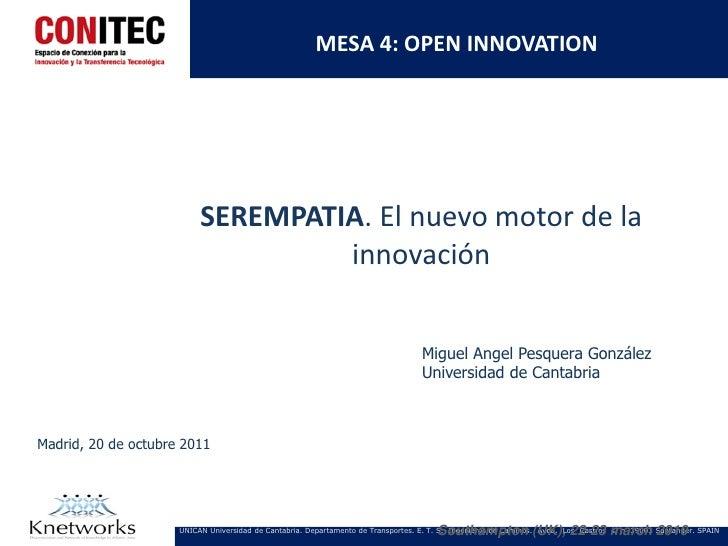 MESA 4: OPEN INNOVATION                          SEREMPATIA. El nuevo motor de la                                   innova...