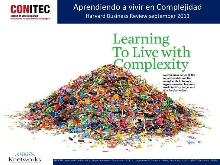 Aprendiendo a vivir en Complejidad                          Harvard Business Review september 2011UNICAN Universidad de Ca...