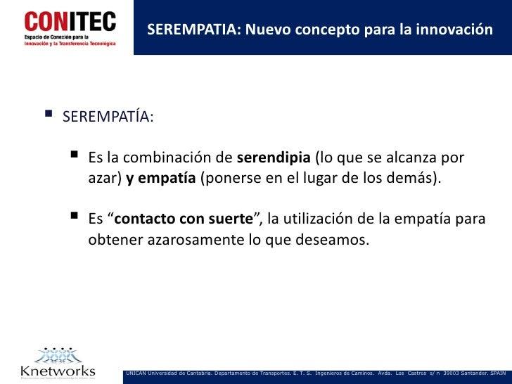 SEREMPATIA: Nuevo concepto para la innovación   SEREMPATÍA:       Es la combinación de serendipia (lo que se alcanza por...