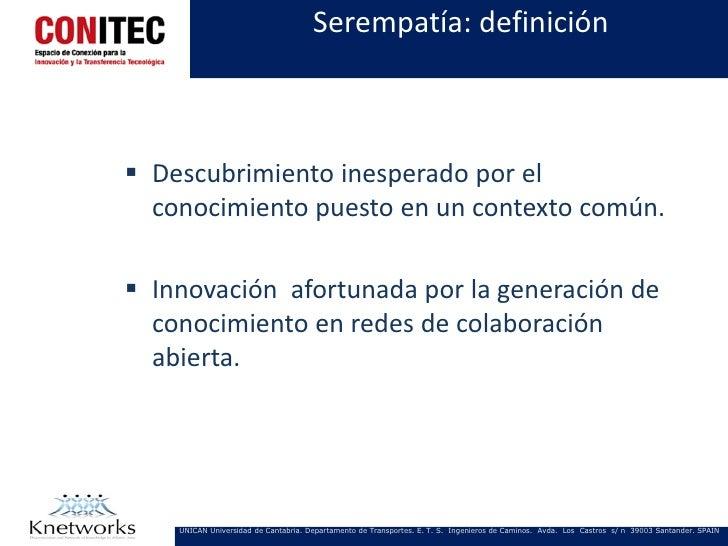 Serempatía: definición Descubrimiento inesperado por el  conocimiento puesto en un contexto común. Innovación afortunada...