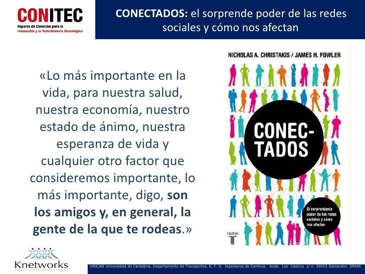 CONECTADOS: el sorprende poder de las redes                              sociales y cómo nos afectan  «Lo más importante e...