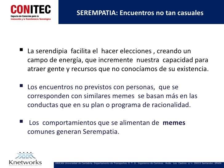 SEREMPATIA: Encuentros no tan casuales   La serendipia facilita el hacer elecciones , creando un    campo de energía, que...