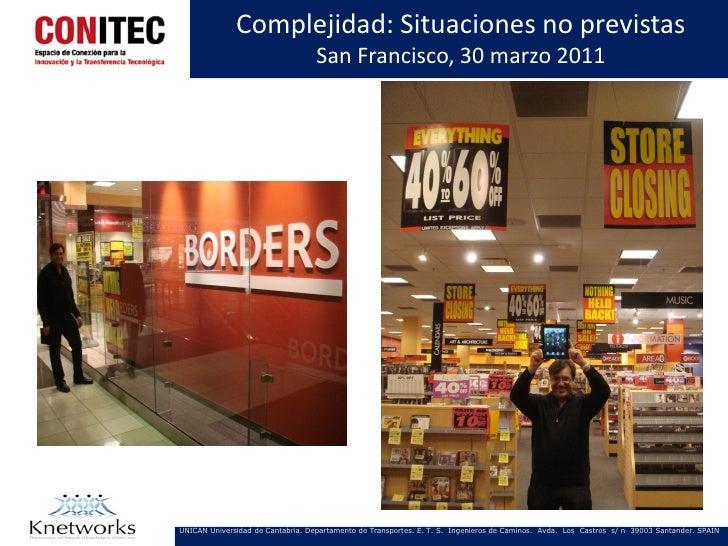 Complejidad: Situaciones no previstas                                   San Francisco, 30 marzo 2011UNICAN Universidad de ...