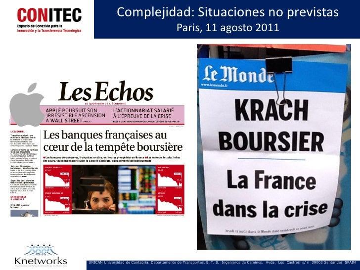 Complejidad: Situaciones no previstas                                             Paris, 11 agosto 2011UNICAN Universidad ...