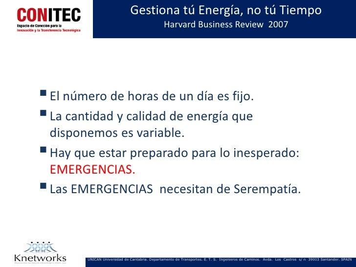 Gestiona tú Energía, no tú Tiempo                                                Harvard Business Review 2007 El número d...