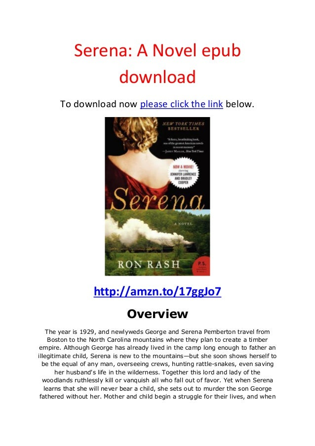 Serena: A Novel epubdownloadTo download now please click the link below.http://amzn.to/17ggJo7OverviewThe year is 1929, an...